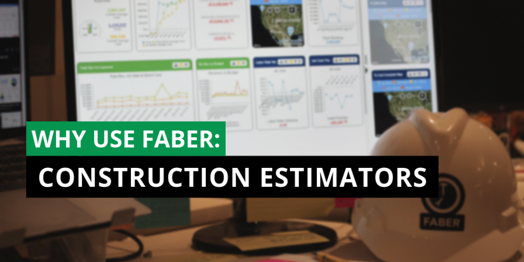 why use faber construction estimator with dashboard in background