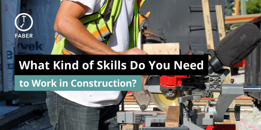 What Kind of Skills Do You Need to Work in Construction_